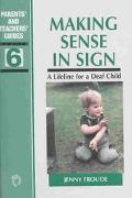 Making Sense in Sign A Lifeline for a Deaf Child