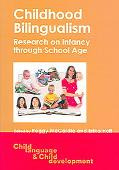 Childhood Bilingualism Research on Infancy Through School Age