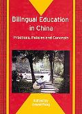 Bilingual Educaiton in China Practices, Policies and Concept