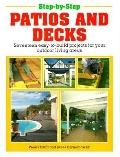 Step-by-Step Patios and Decks: Seventeen Easy-to-Build Projects for Your Outdoor Living Areas