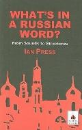 What's in a Russian Word (Russian language series)