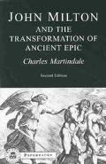 John Milton and the Transformation of Ancient Epic