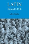 Latin Beyond Gcse (Latin Edition)