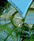 Glass Houses A History of Greenhouses, Orangeries and Conservatories