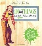 100 More Things You Don't Need a Man For!: Exterior Home and Garden Maintenance