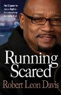 Running Scared : For 22 Years He Was a Fugutive - The Corrupt Cop Busted by God