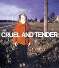 Cruel and Tender The Real in the 20th Century Photograph