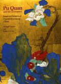 Pu Quan And His Generation Imperial Painters From The Twentieth Century China