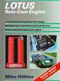 Lotus Twin-Cam Engine: A Comprehensive Guide to the Design, Development, Restoration and Mai...