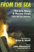 From the Sea: The U. S. Navy and Marine Corps - Brian Wolff - Hardcover