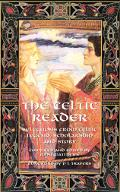 Celtic Reader: Selections from Celtic Legend, Scholarship, and Story - John Matthews - Paper...