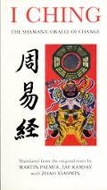 I Ching: The Shamanic Oracle of Change