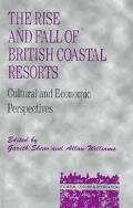 Rise and Fall of British Coastal Resorts: Cultural and Economic Perspectives