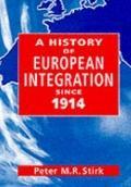 History of European Integration since 1914 - Peter M. Stirk - Paperback