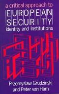 Critical Approach to European Security Identity and Institutions