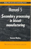 Secondary Processes in Biscuit Manufacturing Manual 5