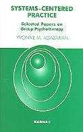 Systems-centered Practice Selected Papers on Group Psychotherapy (1987-2002)