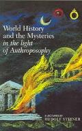 World History and the Mysteries in the Light of Anthroposophy Nine Lectures given in Dornach...