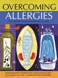 Overcoming Allergies Home Remedies, Elimination and Rotation Diets, Low-Allergy Lifestyle, C...