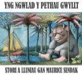 Yng Ngwlad y Pethau Gwyllt (Welsh Edition)