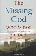 Missing God Who Is Not Missed Christian Belief in a Secular Society