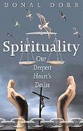 Spirituality: Our Deepest Heart's Desire