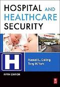 Hospital and Healthcare Security, Fifth Edition