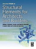 Structural Elements for Architects and Builders: Design of columns, beams, and tension eleme...