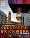 BDA Guide to Successful Brickwork, Fourth Edition