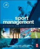 Sport Management, Third Edition: Principles and applications