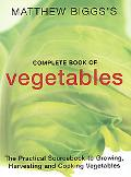 Matthew Biggs's Complete Book of Vegetables - Matthew Biggs - Paperback