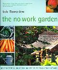 No-work Garden Getting the Most Out of Your Garden for the Least Amount of Work