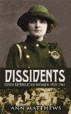 Dissidents: Irish Republican Women 1923-1941