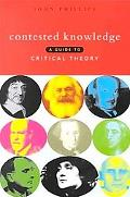 Contested Knowledge A Guide to Critical Theory