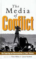 Media of Conflict War Reporting and Representations of Ethnic Violence