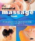 Essential Massage Book The Complete Guide To The Primary Hands-on Therapy