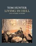 Tom Hunter Living in Hell and Other Stories