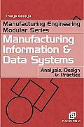 Manufacturing Information and Data Systems Analysis, Design and Practice