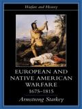 European and Native American Warfare, 1675-1815