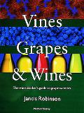 Vines, Grapes & Wines The Wine Drinker's Guide to Grape Varieties