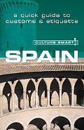 Culture Smart! Spain A Quick Guide to Customs And Etiquette