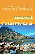 Culture Smart! Guatemala A Quick Guide to Customs and Etiquette
