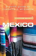 Culture Smart! Mexico A Quick Guide to Customs And Etiquette