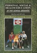 Personal, Social and Health Education in the School Grounds