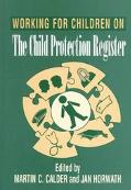 Working for Children on the Child Protection Register An Inter-Agency Practice Guide