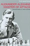 Alexander Alekhine Master of Attack