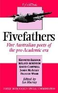 Five Fathers Five Australian Poets of the Pre-Academic Era