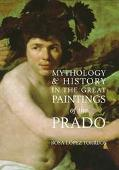 Mythology & History in the Great Paintings of the Prado