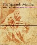 Spanish Manner : Drawings from Ribera to Goya