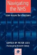 Navigating the Nhs Core Issues for Clinicians